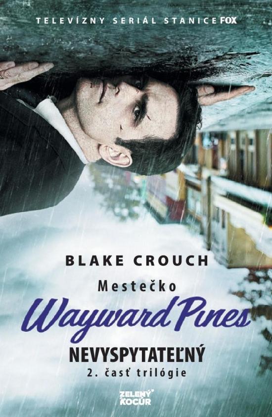 https://data.bux.sk/book/038/855/0388550/large-nevyspytatelny_mestecko_wayward_pines.jpg