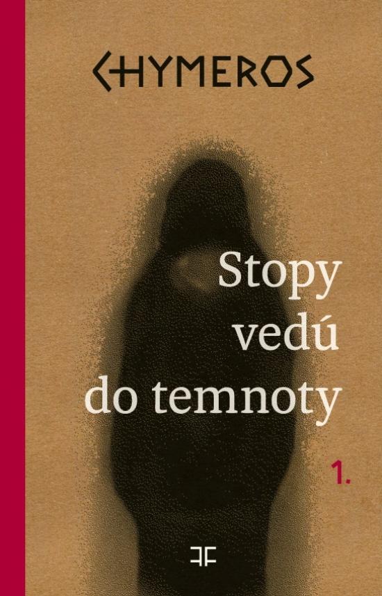 77adef29a Kniha: CHYMEROS – Stopy vedú do temnoty (Daniel Hevier)   bux.sk