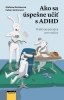 Detail titulu Ako sa úspešne učiť s ADHD