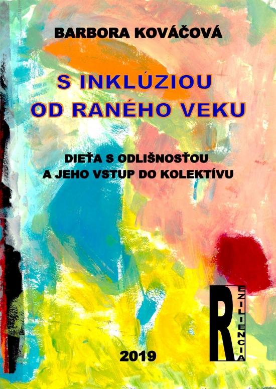 c0c112e45 Paperback: S inklúziou od raného veku - Dieťa s odlišnosťou a jeho vstup do  kolektívu (Barbora Kováčová)   bux.sk