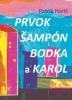Detail titulu Prvok, Šampón, Bodka a Karol