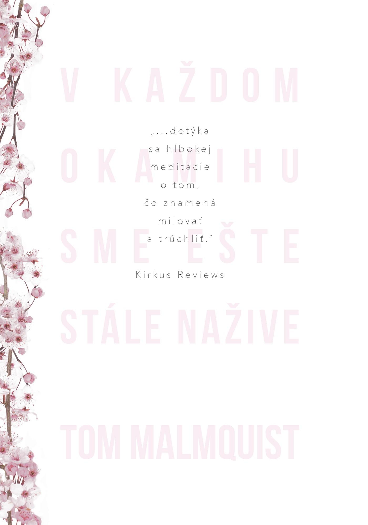 a8238f7f0 Kniha: V každom okamihu sme ešte stále nažive (Tom Malmquist) | bux.sk